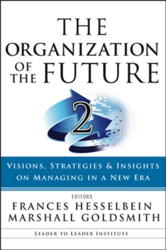 9780470185452: The Organization of the Future 2: Visions, Strategies, and Insights on Managing in a New Era (J-B Leader to Leader Institute/PF Drucker Foundation)