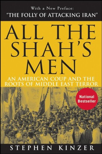 9780470185490: All the Shah's Men: An American Coup and the Roots of Middle East Terror