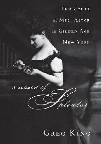 9780470185698: A Season of Splendor: The Court of Mrs. Astor in Gilded Age New York