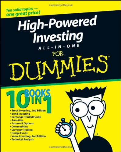 High-Powered Investing All-In-One For Dummies (0470186267) by Bouchentouf, Amine; Dolan, Brian; Duarte MD, Joe; Galant, Mark; Logue, Ann C.; Mladjenovic, Paul; Pechter, Kerry; Rockefeller, Barbara; Sander,...
