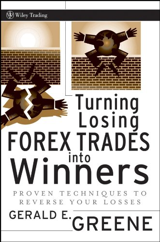 9780470187692: Turning Losing Forex Trades into Winners: Proven Techniques to Reverse Your Losses