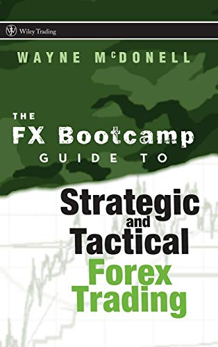 9780470187708: The FX Bootcamp Guide to Strategic and Tactical Forex Trading (Wiley Trading)