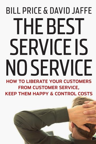 9780470189085: The Best Service is No Service: How to Liberate Your Customers from Customer Service, Keep Them Happy, and Control Costs