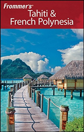 9780470189887: Frommer's Tahiti & French Polynesia (Frommer's Complete Guides)