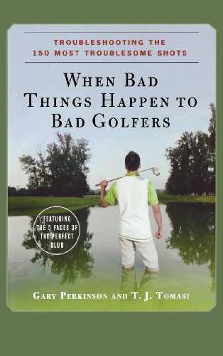 9780470190616: When Bad Things Happen to Bad Golfers: Troubleshooting the 150 Most Troublesome Shots