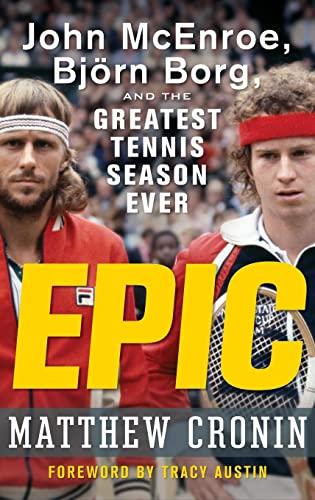 9780470190623: Epic: John McEnroe, Bjrn Borg, and the Greatest Tennis Season Ever