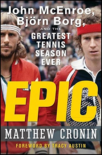 9780470190623: EPIC: John Mcenroe, Bjorn Borg, and the Greatest Tennis Season Ever