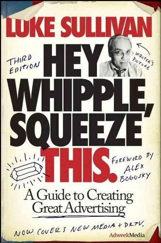 9780470190739: Hey, Whipple, Squeeze This: A Guide to Creating Great Advertising