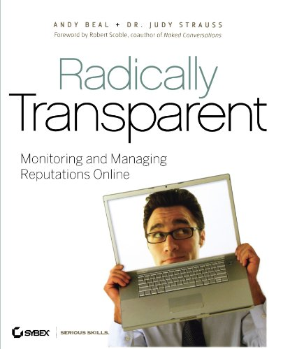 9780470190821: Radically Transparent: Monitoring and Managing Reputations Online
