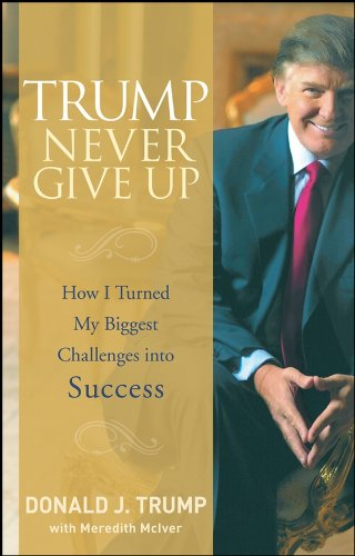 9780470190845: Trump Never Give Up: How I Turned My Biggest Challenges into Success
