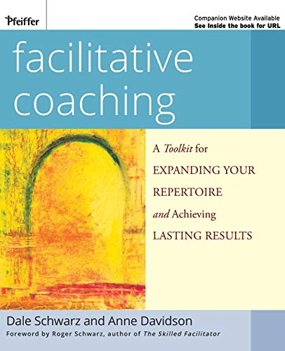 9780470192436: Facilitative Coaching: A Toolkit for Expanding Your Repertoire and Achieving Lasting Results