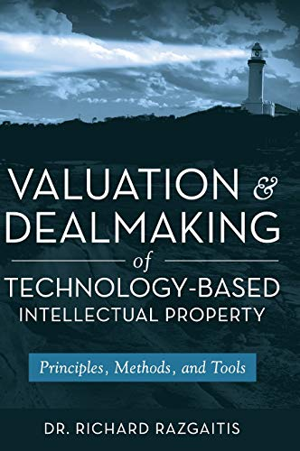 9780470193334: Valuation and Dealmaking of Technology-Based Intellectual Property: Principles, Methods and Tools