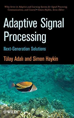 9780470195178: Adaptive Signal Processing: Next Generation Solutions (Adaptive and Cognitive Dynamic Systems: Signal Processing, Learning, Communications and Control)