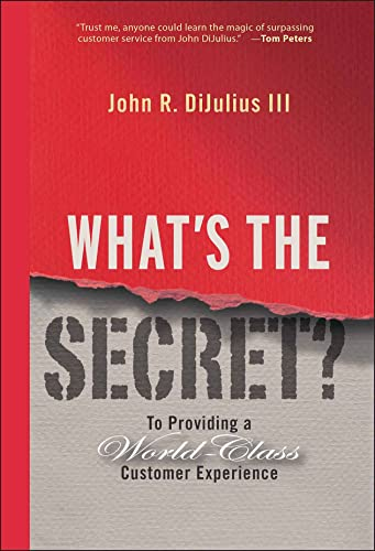9780470196120: What's the Secret: To Providing a World-Class Customer Experience