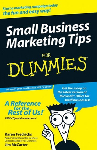 Small Business Marketing Tips For Dummies : Microsoft Office Small Business 2007: Karen Fredricks, ...