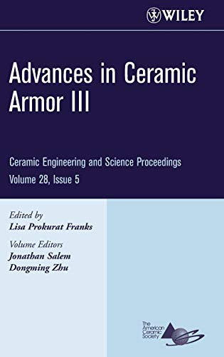9780470196366: Advances in Ceramic Armor III: A Collection of Papers Presented at the 31st International Conference on Advanced Ceramics and Composites January 21-2 (Ceramic Engineering and Science Proceedings)