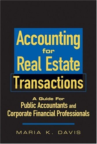 9780470198520: Accounting for Real Estate Transactions: A Guide For Public Accountants and Corporate Financial Professionals