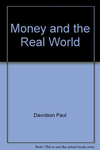 Money and the Real World: Davidson, Paul