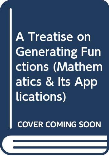 9780470200100: A Treatise on Generating Functions (Mathematics & Its Applications)