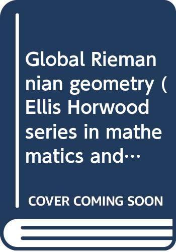 Global Riemannian Geometry (Volume 51): Willmore, T J