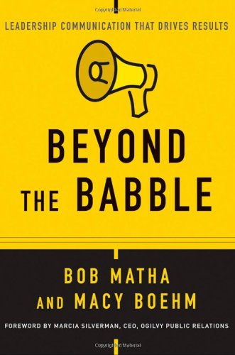 9780470200483: Beyond the Babble: Leadership Communication that Drives Results