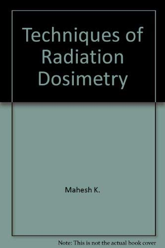 9780470200520: Techniques of radiation dosimetry