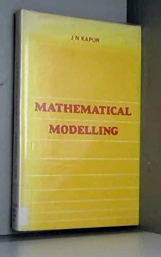 Mathematical Modelling: Kapur, J. N.