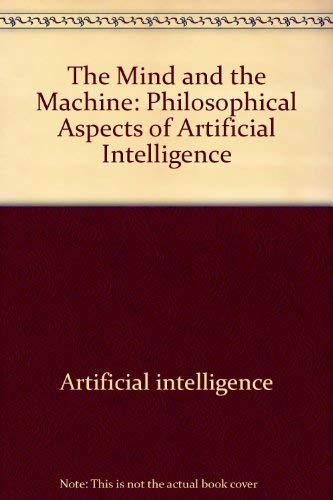 9780470201046: The Mind and the Machine: Philosophical Aspects of Artificial Intelligence