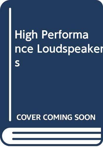 9780470201077: High Performance Loudspeakers