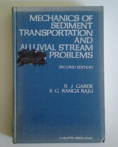 Mechanics of Sediment Transportation and Alluvial Stream: Garde, R. J.,