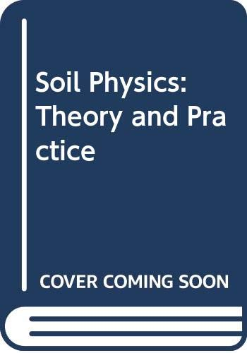 Soil Physics: Theory and Practice: Ghildyal, B. P.,