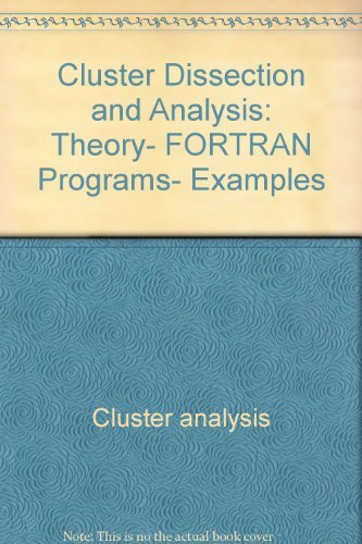 9780470201299: Cluster dissection and analysis: Theory, FORTRAN programs, examples (Ellis Horwood series in Computers and their applications)