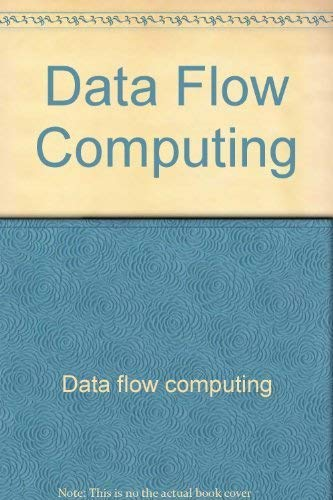 Data flow computing (Ellis Horwood series in computers and their applications): Sharp, J. A