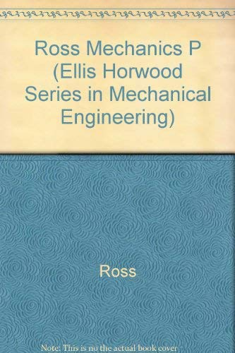 9780470202081: Ross Mechanics P (Ellis Horwood Series in Mechanical Engineering)