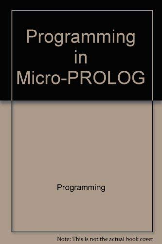 9780470202180: Programming in Micro-PROLOG (Ellis Horwood Series in Computers and Their Applications)