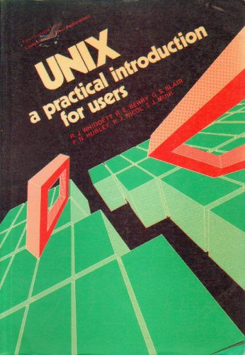 Unix: A Practical Introduction for Users (Ellis Horwood Series in Computers and Their Applications)...