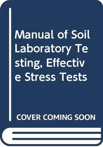 manual of soil laboratory testing, volume 3; effective stress tests: head,k.h.