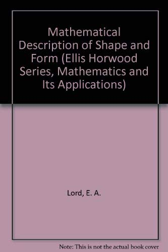 9780470202548: Mathematical Description of Shape and Form (Ellis Horwood Series, Mathematics and Its Applications)