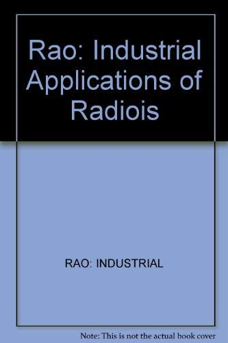 Industrial Applications of Radioisotopes and Radiation. A: NAARRI, S.M. Rao,
