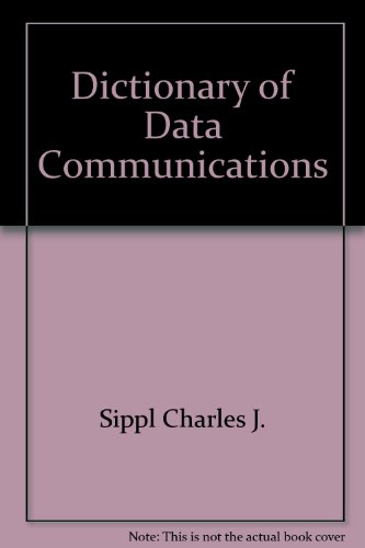 9780470202562: Dictionary of Data Communications