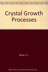 9780470202685: Crystal growth processes