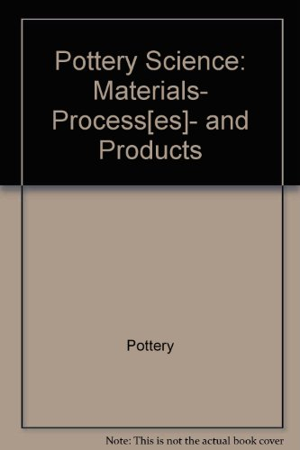 9780470202760: Pottery Science: Materials, Process[es], and Products (Mathematics and Its Applications)