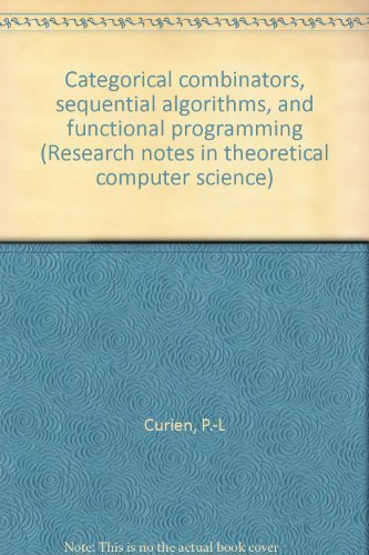9780470202906: Categorical combinators, sequential algorithms, and functional programming (Research notes in theoretical computer science)