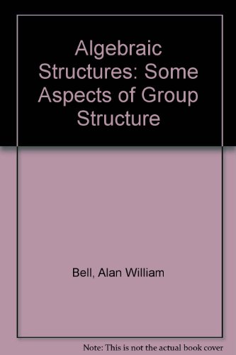 9780470203064: Algebraic Structures: Some Aspects of Group Structure