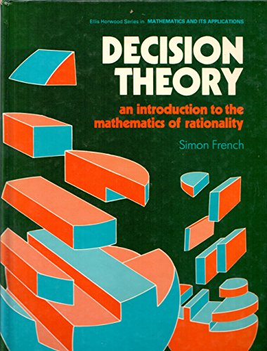 9780470203088: Decision Theory: An Introduction to the Mathematics of Rationality (Ellis Horwood Series in Mathematics and Its Applications)