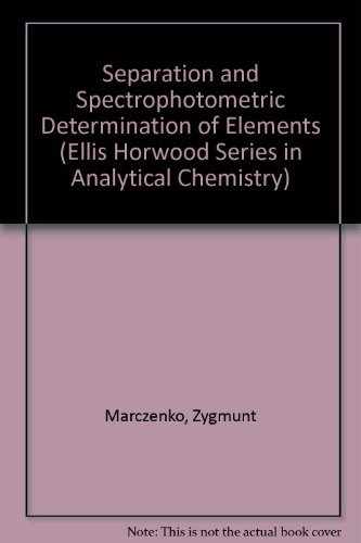 9780470203347: Separation and Spectrophotometric Determination of Elements (Ellis Horwood Series in Analytical Chemistry)