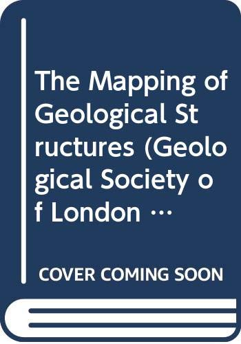 9780470203552: The Mapping of Geological Structures (Geological Society of London Handbook)