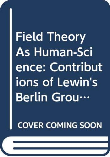 9780470203682: Field Theory As Human-Science: Contributions of Lewin's Berlin Group