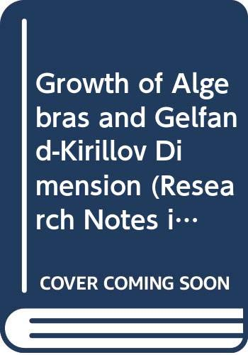 9780470205143: Growth of Algebras and Gelfand-Kirillov Dimension (Research Notes in Mathematics Series)