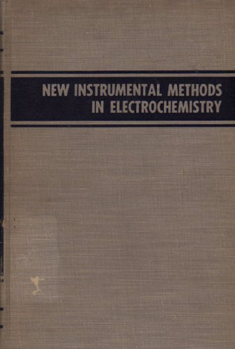 9780470205921: New Instrumental Methods in Electrochemistry; Theory, Instrumentation, and Applications to Analytical and Physical Chemistry. With a Chapter on